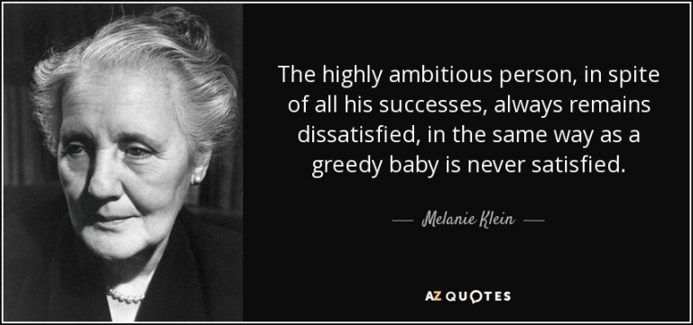 quote-the-highly-ambitious-person-in-spite-of-all-his-successes-always-remains-dissatisfied-melanie-klein-117-11-91
