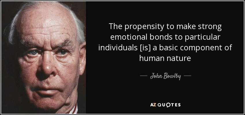quote-the-propensity-to-make-strong-emotional-bonds-to-particular-individuals-is-a-basic-component-john-bowlby-69-6-0694